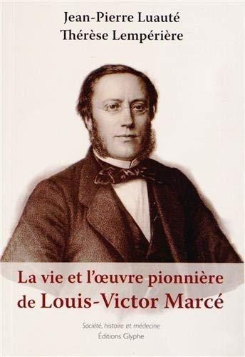 9782358150873: La vie et l'oeuvre de Louis Victor Marce