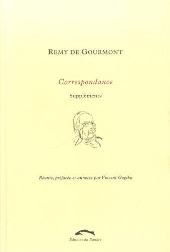 CORRESPONDANCE T3 -SUPPLEMENTS-: GOURMONT REMY DE