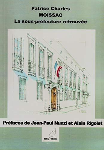 Moissac, la sous-préfecture retrouvée: Patrice Charles