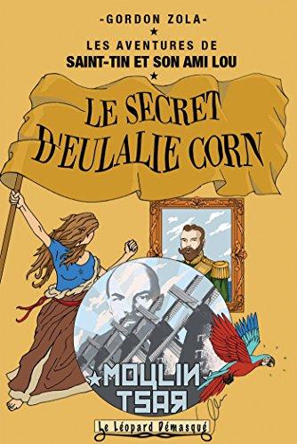 9782358310086: Les aventures de Saint-Tin et son ami Lou, Tome 9 : Le secret d'Eulalie Corne