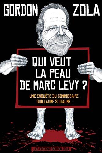 9782358310345: Qui veut la peau de Marc Levy ? (French Edition)