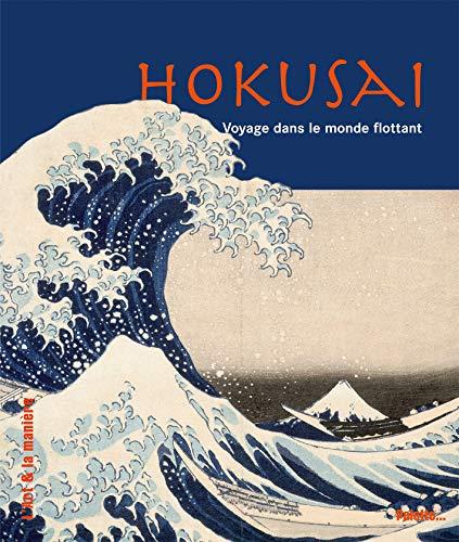 HOKUSAI -VOYAGE DANS LE MONDE FLOTTANT-: LARROCHE CAROLINE