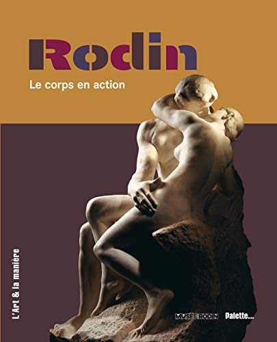 RODIN -LE CORPS EN ACTION-: METTAIS VALERIE
