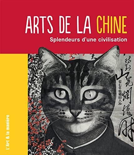 ARTS DE LA CHINE : SPLENDEURS D'UNE CIVILISATION: HERRERO FLORIANE