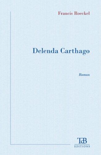 9782358360197: Delenda Carthago (French Edition)