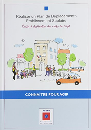 9782358380102: Realiser un Plan de Deplacement,Etablissment Scolaire, Guidea Destination des Chefs de Projets (French Edition)