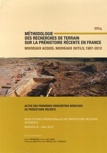 9782358420143: M�thodologie des recherches de terrain sur la Pr�histoire r�cente en France : Nouveaux acquis, nouveaux outils, 1987-2012