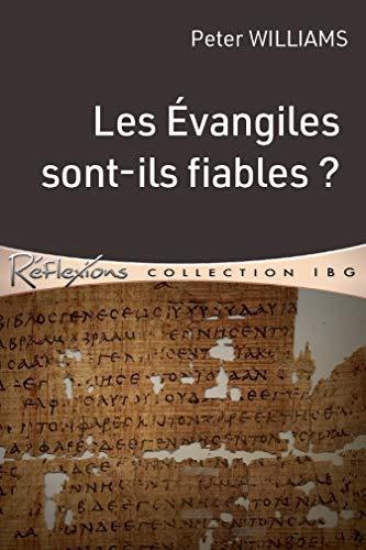 9782358431385: Les Évangiles sont-ils fiables?. Quelles sont les preuves de la fiabilité des Évangiles?