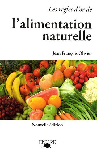 9782358470032: Les regles d'or de l'alimentation naturelle (French Edition)