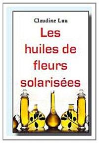 9782358471022: Les huiles de fleurs solarisées