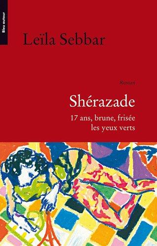 """Shérazade ; 17 ans, brune, frisée, les yeux verts"" (235848010X) by Leïla Sebbar"