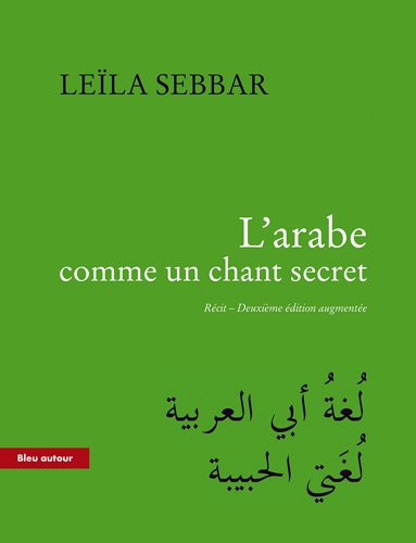 9782358480154: L'arabe comme un chant secret