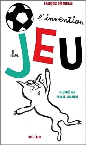 INVENTION DU JEU (L'): B�GAUDEAU FRAN�OIS