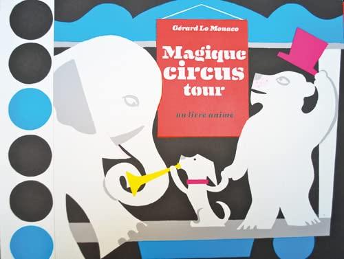 9782358510493: Magique circus tour : Un livre animé