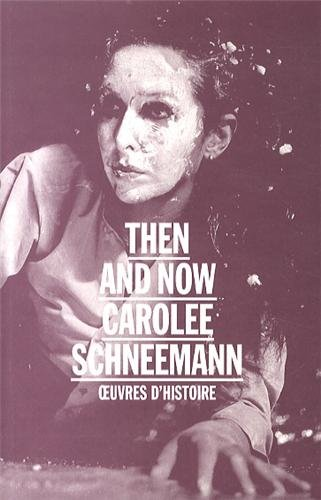 9782358640534: Carolee Schneemann Then And Now