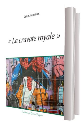 "la Cravate Royale"": Jean Jauniaux"