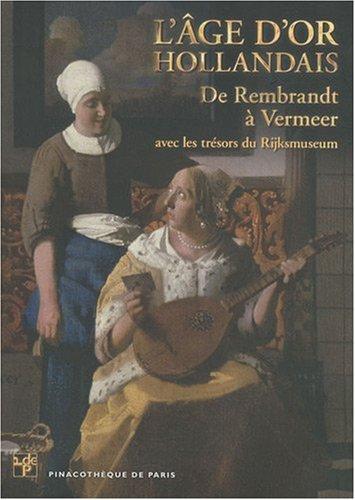 9782358670050: L'Âge d'Or hollandais. De Rembrandt à Vermeer. : L'album de l'exposition