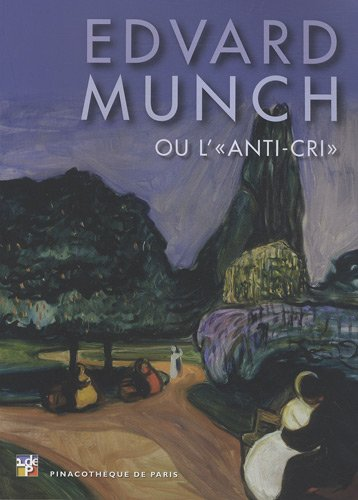 Edvard Munch ou Lanti-cri: Restellini, Marc