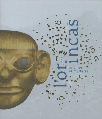 L'Or des Incas. Origines et mystères.: Antonio Aimi, Marc
