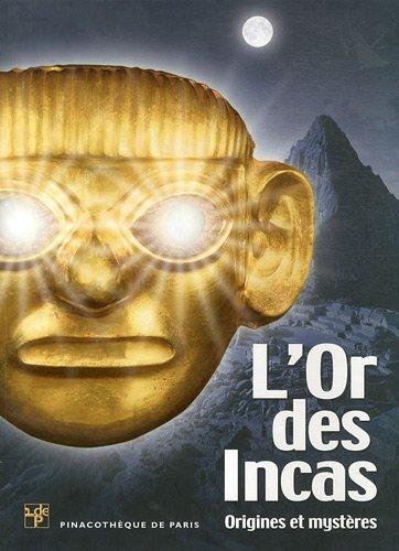 L'or des Incas : Origines et mystères: Paloma Carcedo de