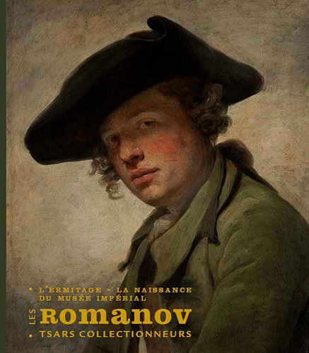 9782358670142: Les Romanov, tsars collectionneurs : L'Ermitage (French Edition)