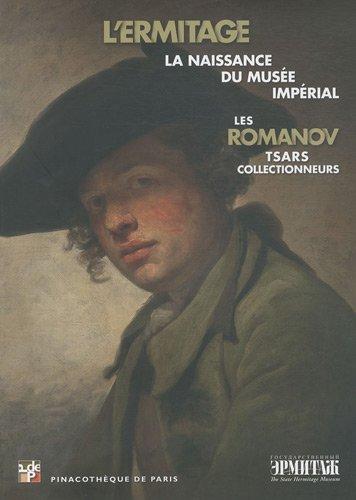 Les Romanov, tsars collectionneurs : LErmitage : Restellini, Marc