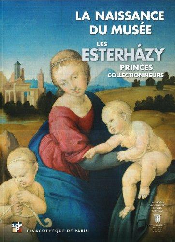 Les Esterhazy, princes collectionneurs : La naissance: Marc Restellini