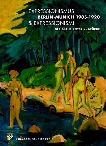 9782358670258: Expressionismus & expressionismi Berlin-Munich 1905-1920 : Der Blaue Reiter vs Br�cke