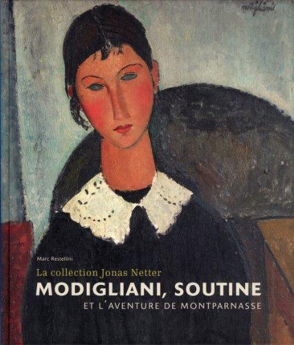9782358670296: Modigliani, Soutine et l'aventure de Montparnasse : La collection Jonas Netter