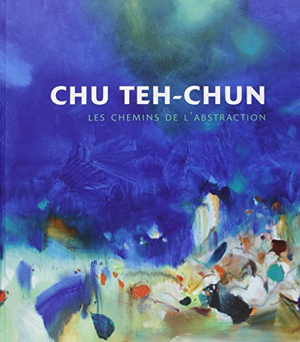 9782358670425: Chu Teh-Chun : Les chemins de l'abstraction
