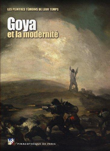 Goya et la modernité: Marc Restellini; Collectif