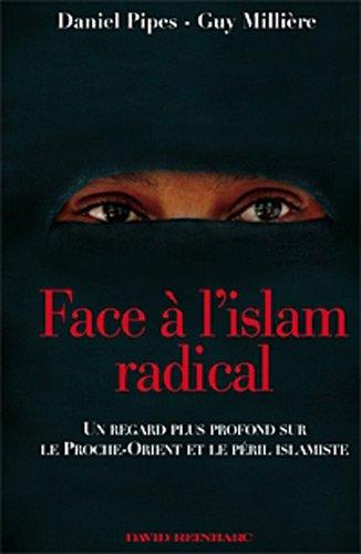 Face à l'islam radical : Un regard: Daniel Pipes