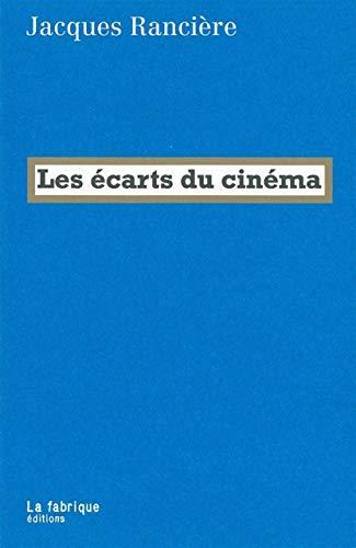 Ecarts du cinéma (Les): Rancière, Jacques