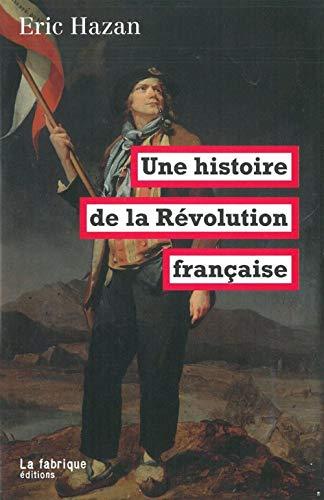 HISTOIRE DE LA REVOLUTION FRANCAISE -UNE: HAZAN ERIC