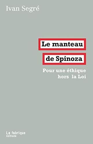 MANTEAU DE SPINOZA -LE-: SEGRE IVAN
