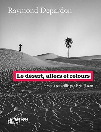 DESERT ALLERS ET RETOURS -LE-: DEPARDON RAYMOND