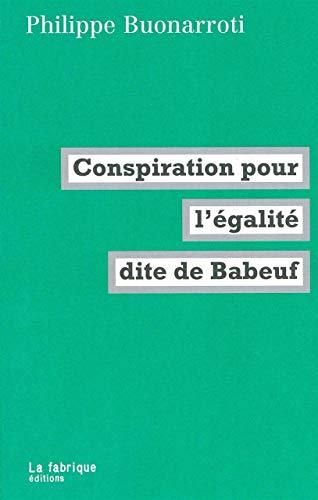 Conspiration pour l'égalité dite de Babeuf [nouvelle édition]: Buonarroti...
