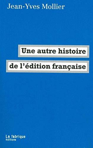 9782358720748: Une autre histoire de l'édition française