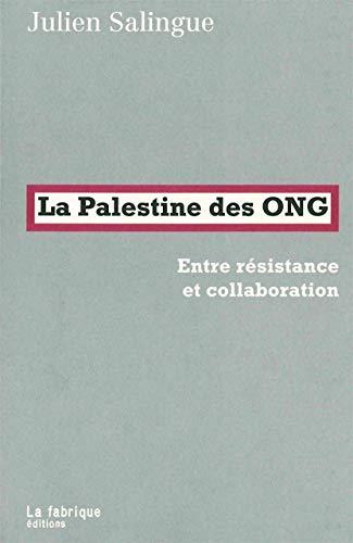 Palestine des ONG (La): Salingue, Julien