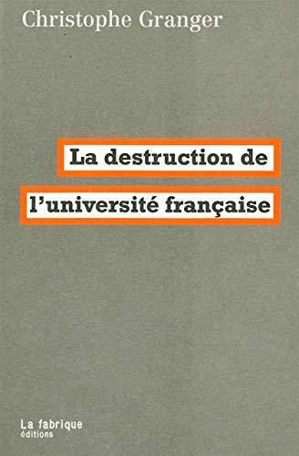 9782358720762: La destruction de l'université française