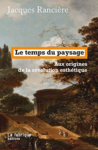 9782358721912: Le temps du paysage : Aux origines de la révolution esthétique