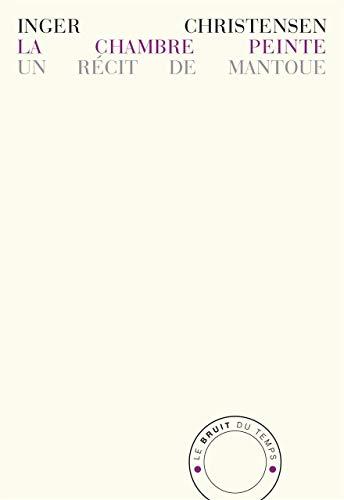 9782358730921: La chambre peinte : Un récit de Mantoue