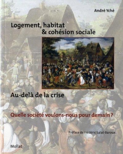 Logement, habitat & cohésion sociale: Ych�, Andr�