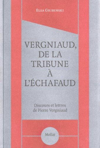 9782358770125: Vergniaud, de la tribune à l'échafaud