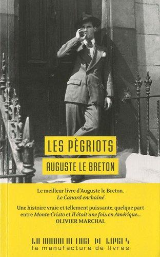 Les pegriots (French Edition): Auguste Le Breton