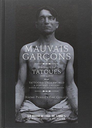 9782358870566: Mauvais garçons, tattoed underworld a portrait gallery