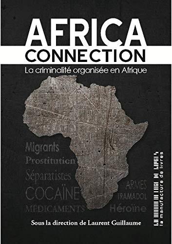 9782358874939: Africa connection : La criminalite organisée en Afrique