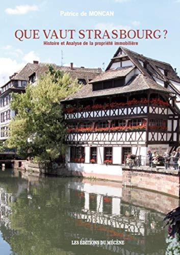 9782358960397: Que vaut Strasbourg ? : Histoire et analyse de la propri�t� immobili�re