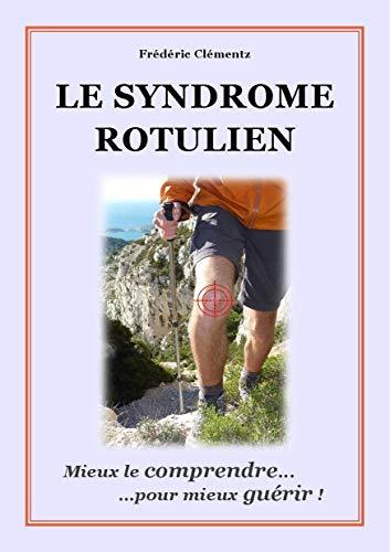 9782358971430: le syndrome rotulien ; mieux le comprendre... pour mieux guérir