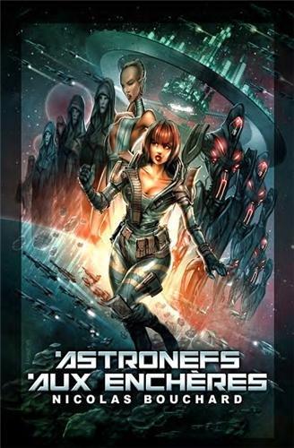 Astronef aux enchères (Science-fiction): Nicolas Bouchard